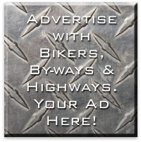 Advertise with Biker's, By-Ways and Highways